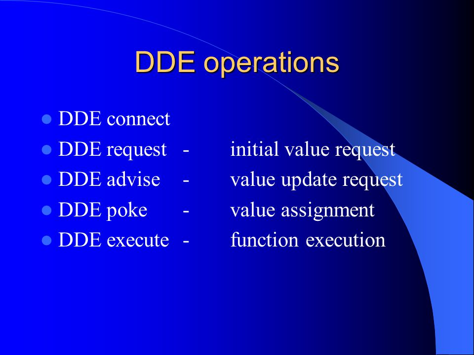 DDE operations DDE connect DDE request - initial value request