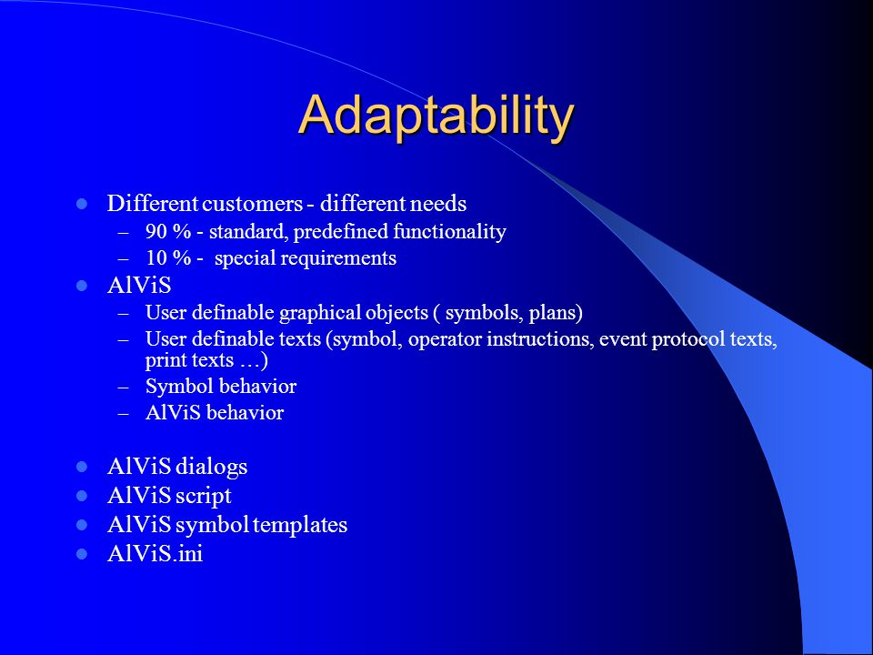 Adaptability Different customers - different needs AlViS AlViS dialogs