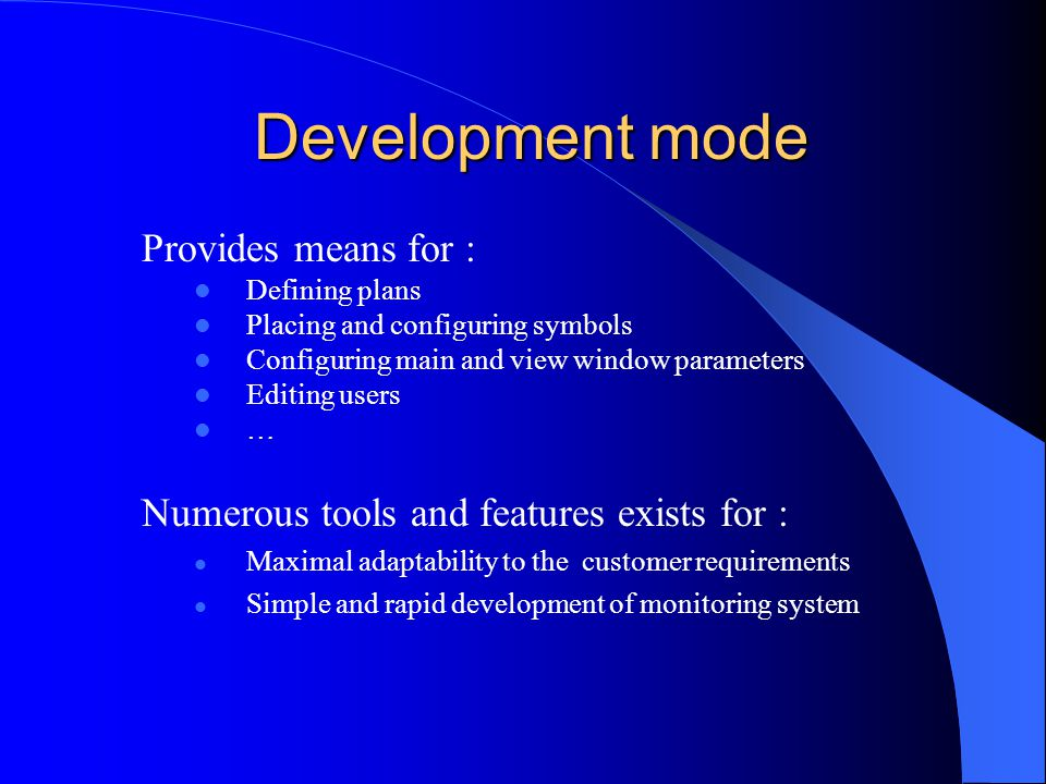 Development mode Provides means for :