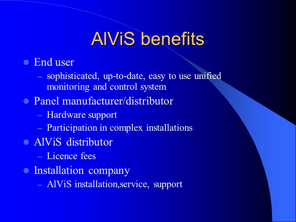 AlViS benefits End user Panel manufacturer/distributor