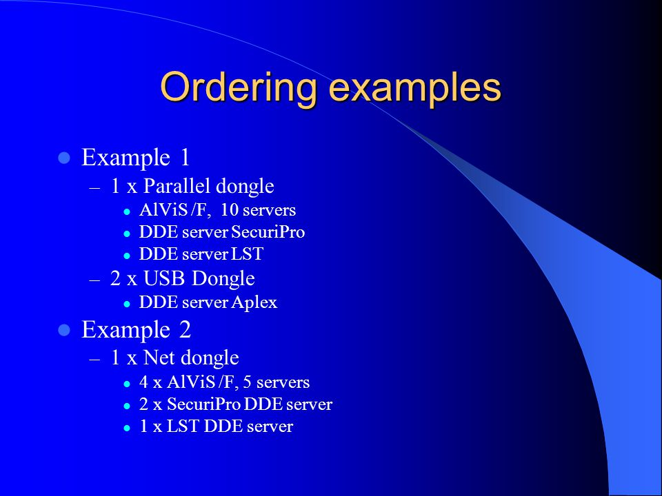 Ordering examples Example 1 Example 2 1 x Parallel dongle
