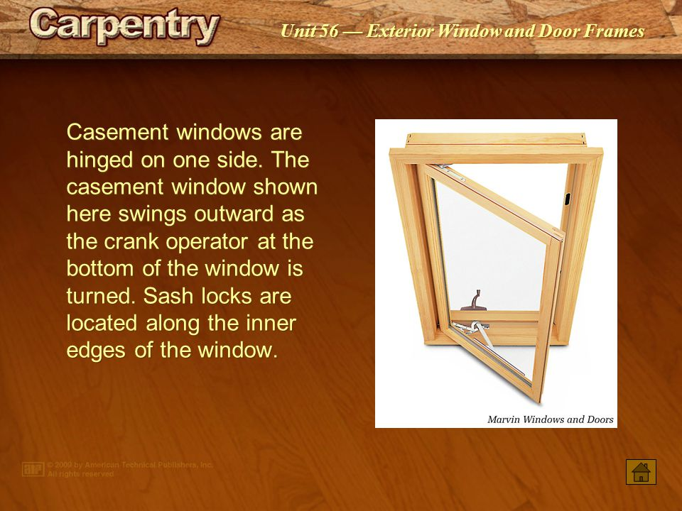 Casement windows are hinged on one side
