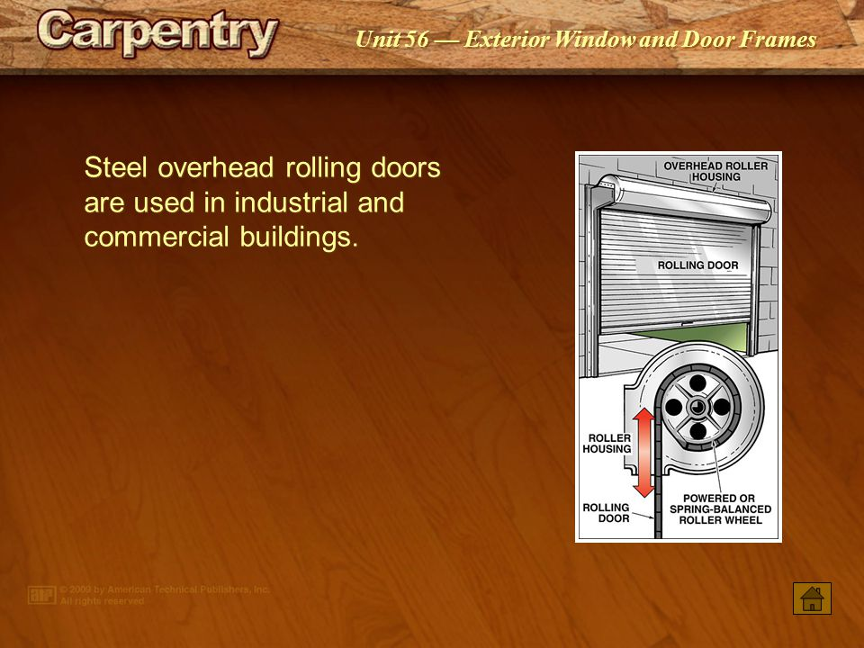 Steel overhead rolling doors are used in industrial and commercial buildings.