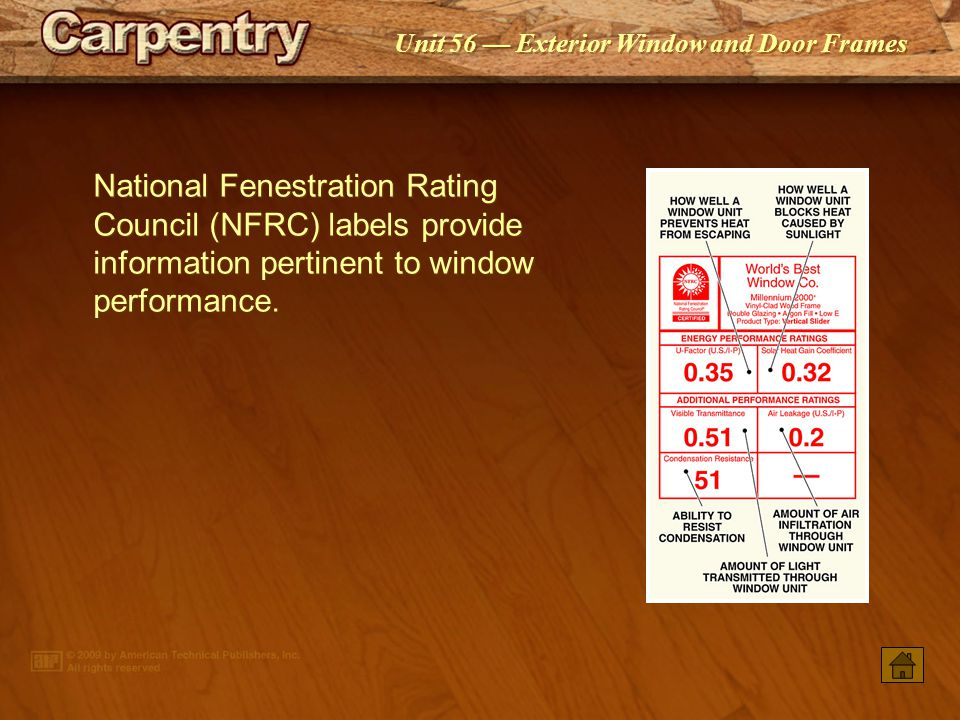 National Fenestration Rating Council (NFRC) labels provide information pertinent to window performance.