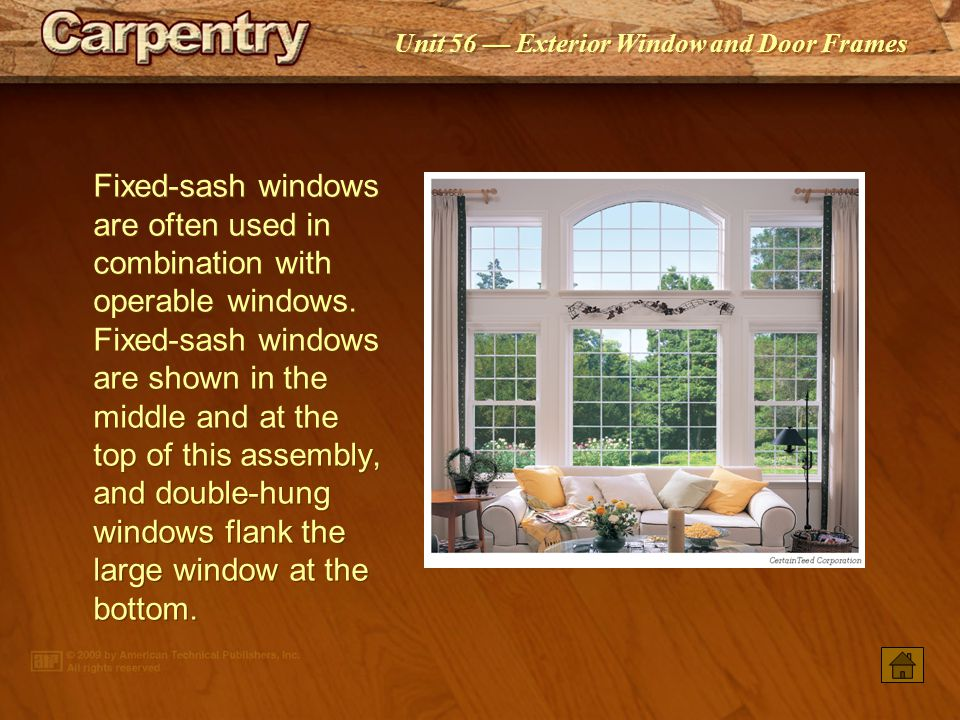 Fixed-sash windows are often used in combination with operable windows