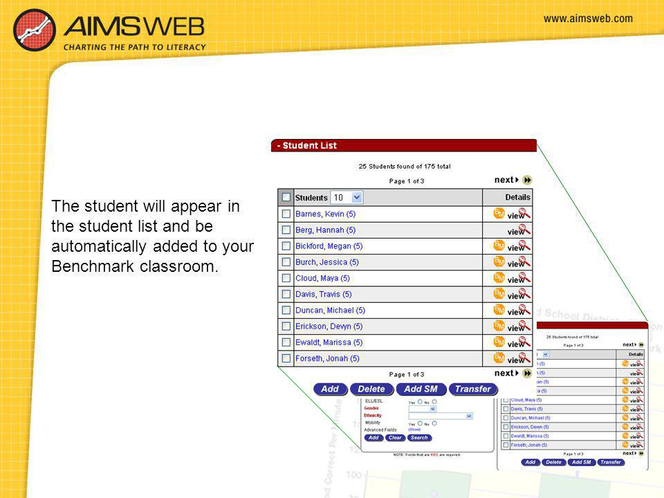 The student will appear in the student list and be automatically added to your Benchmark classroom.