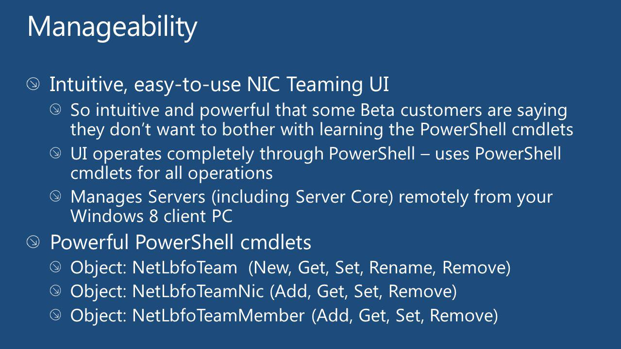 Manageability Intuitive, easy-to-use NIC Teaming UI