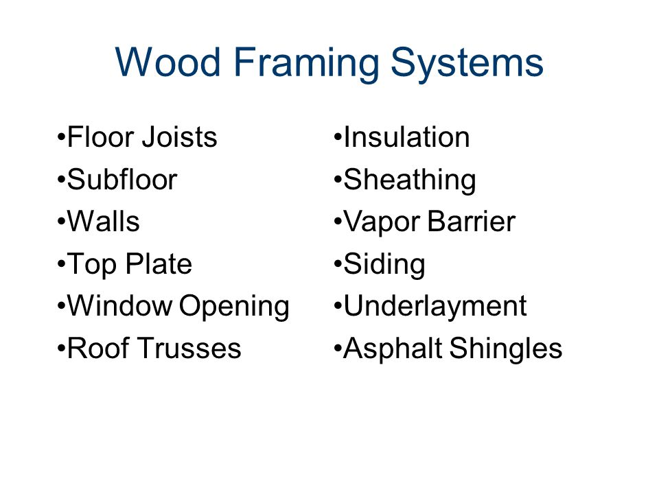 Wood Framing Systems Floor Joists Subfloor Walls Top Plate