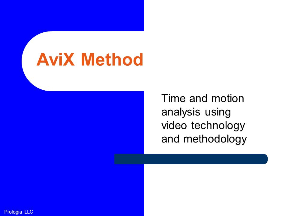 Time and motion analysis using video technology and methodology