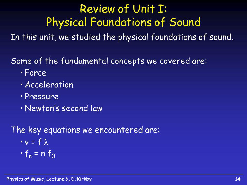 Review of Unit I: Physical Foundations of Sound