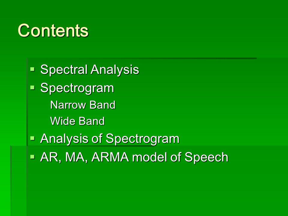 Contents Spectral Analysis Spectrogram Analysis of Spectrogram