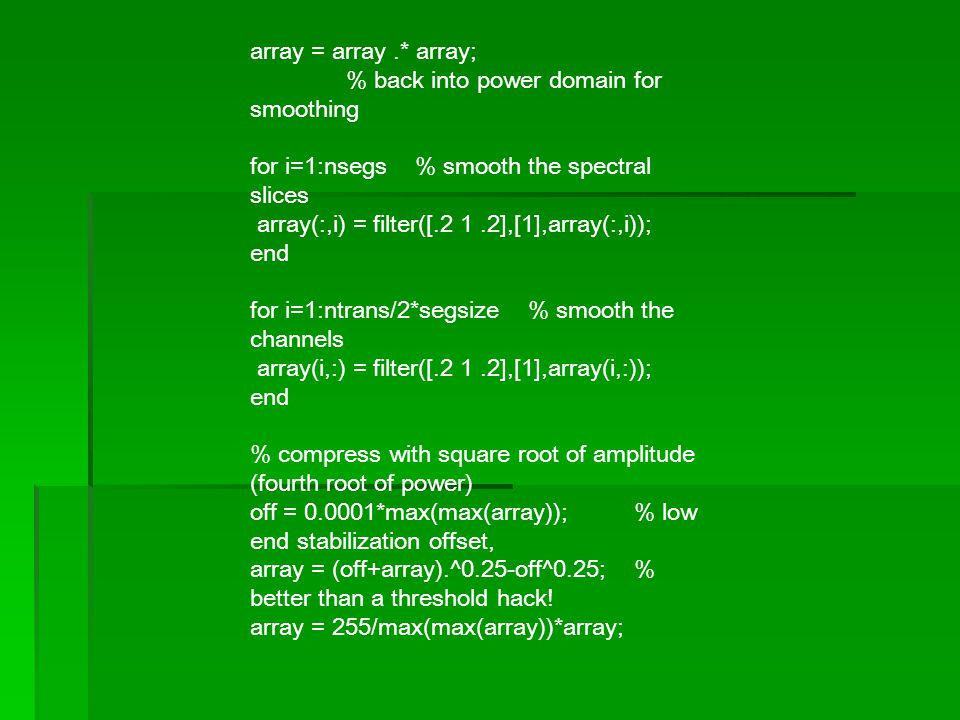 array = array .* array; % back into power domain for smoothing