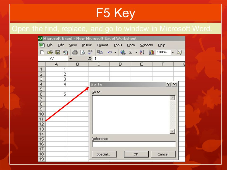 F5 Key Open the find, replace, and go to window in Microsoft Word.