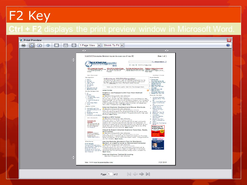 F2 Key Ctrl + F2 displays the print preview window in Microsoft Word.