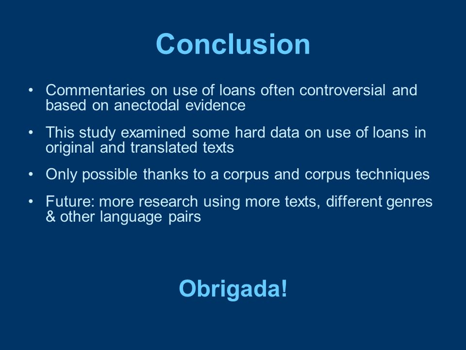 Conclusion Commentaries on use of loans often controversial and based on anectodal evidence.