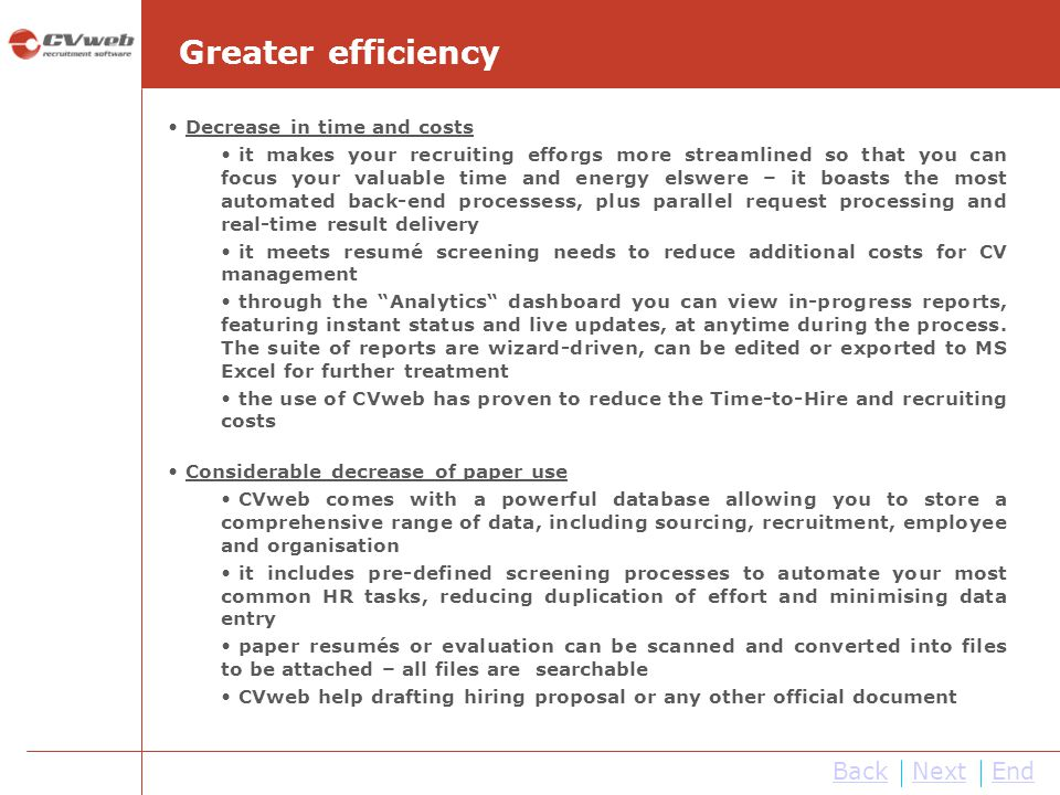 Greater efficiency Back Next End Decrease in time and costs