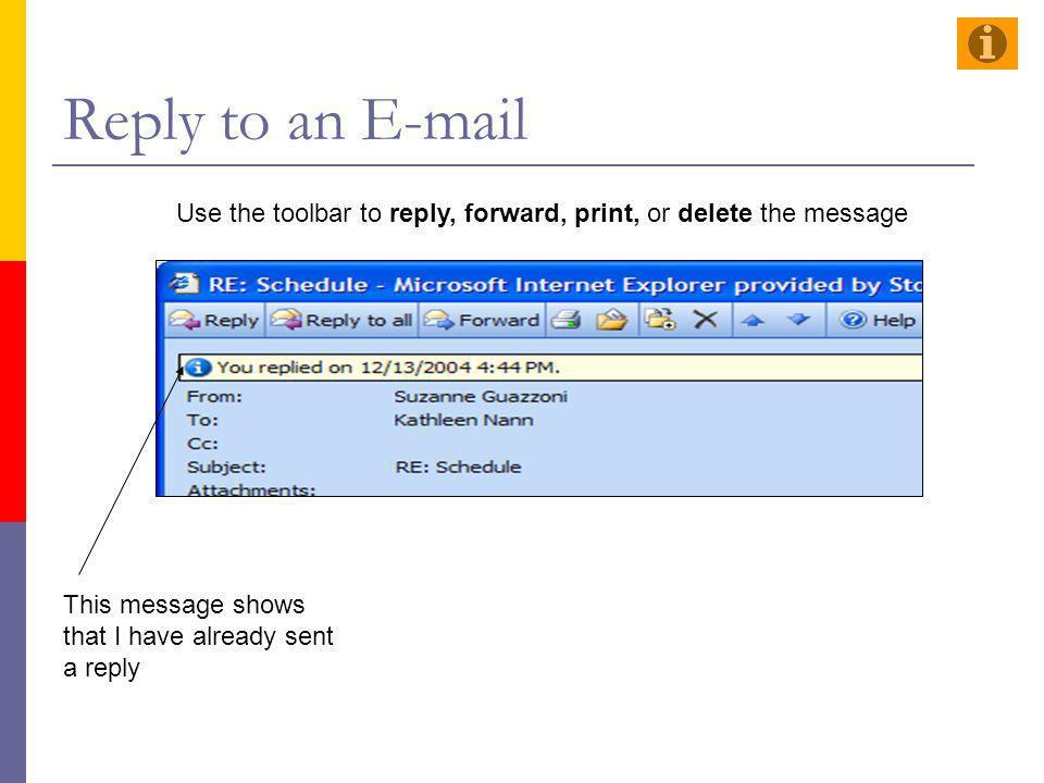 Reply to an E-mail Use the toolbar to reply, forward, print, or delete the message.