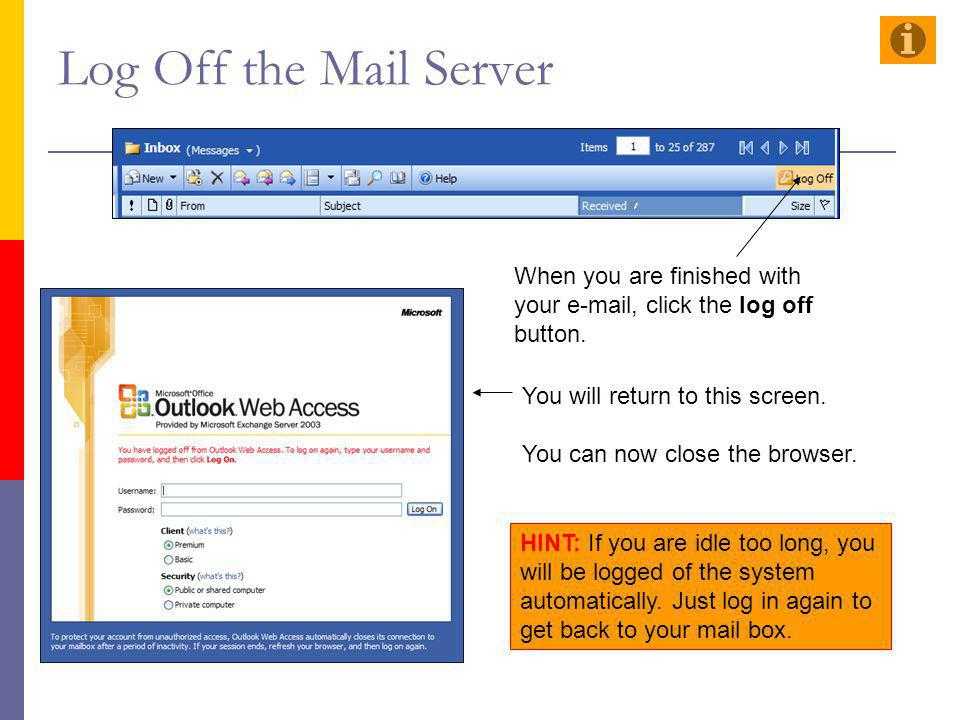 Log Off the Mail Server When you are finished with