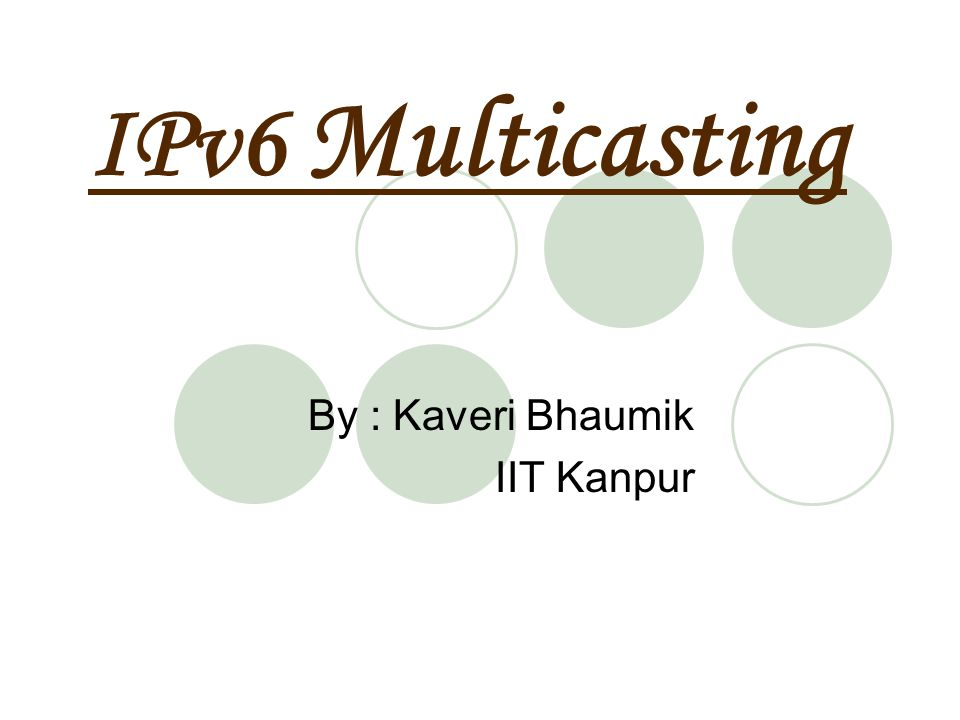 By : Kaveri Bhaumik IIT Kanpur