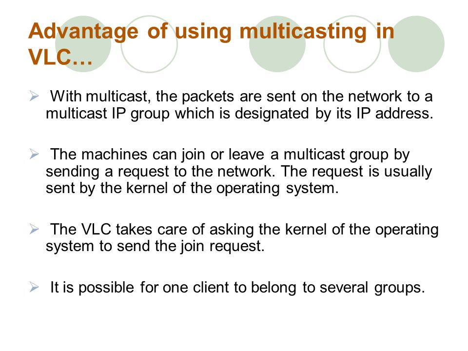 Advantage of using multicasting in VLC…