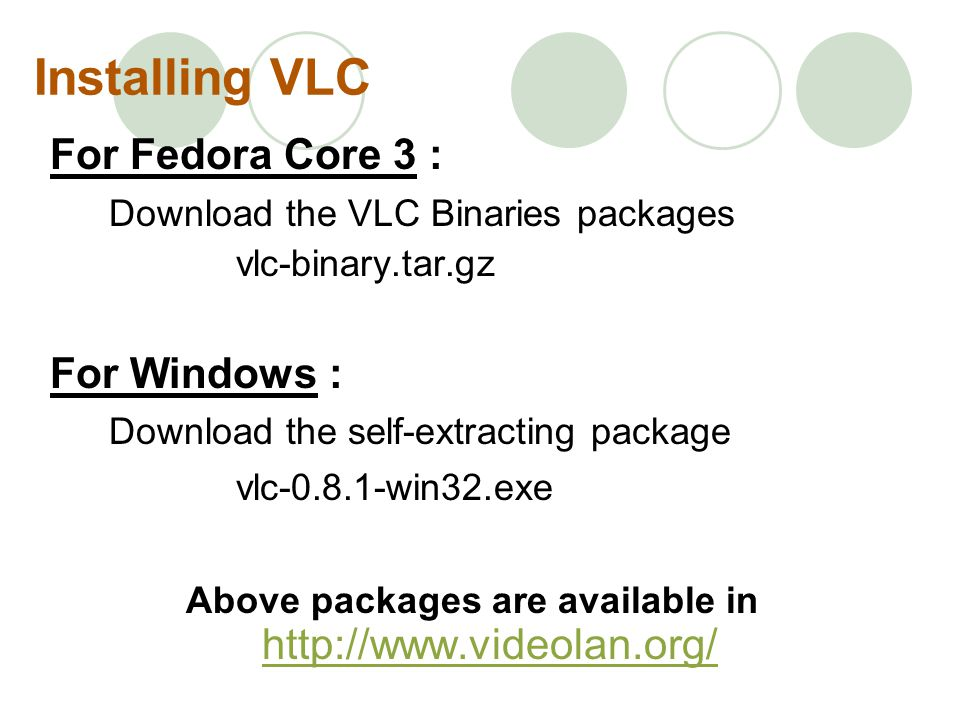 Above packages are available in http://www.videolan.org/