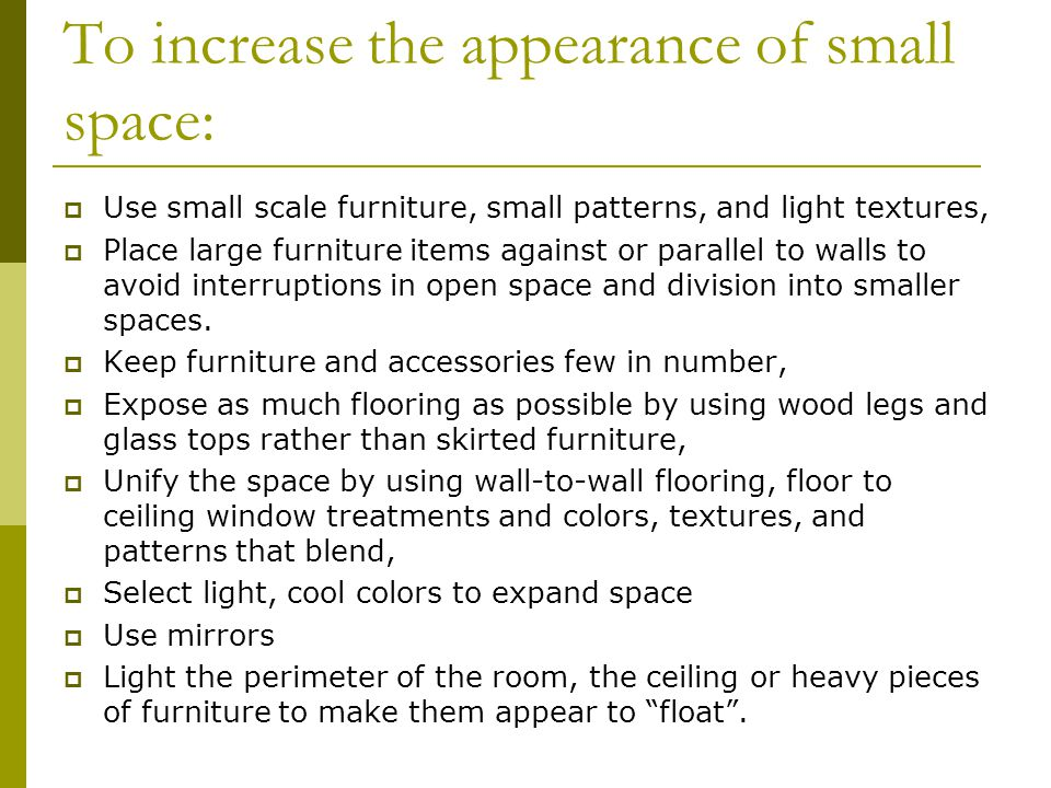 To increase the appearance of small space: