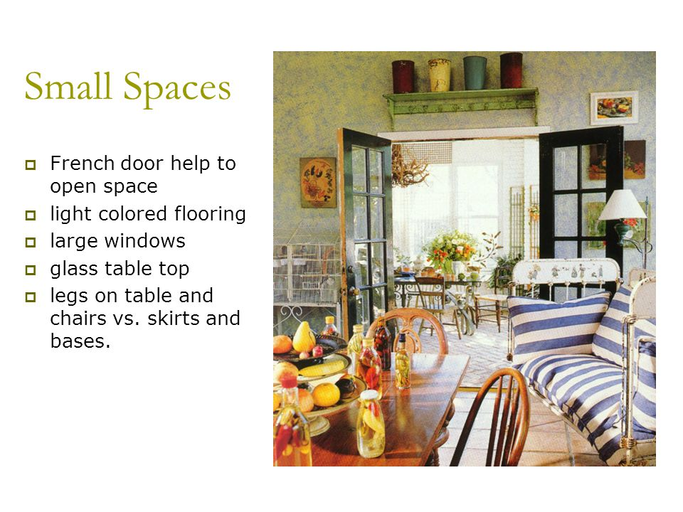 Small Spaces French door help to open space light colored flooring