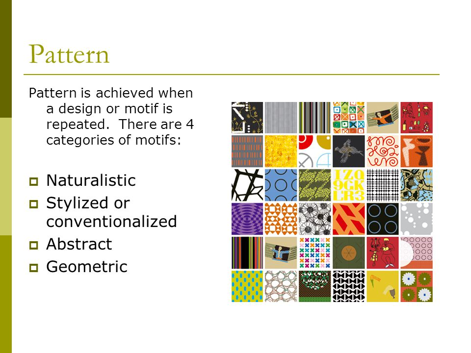Pattern Naturalistic Stylized or conventionalized Abstract Geometric