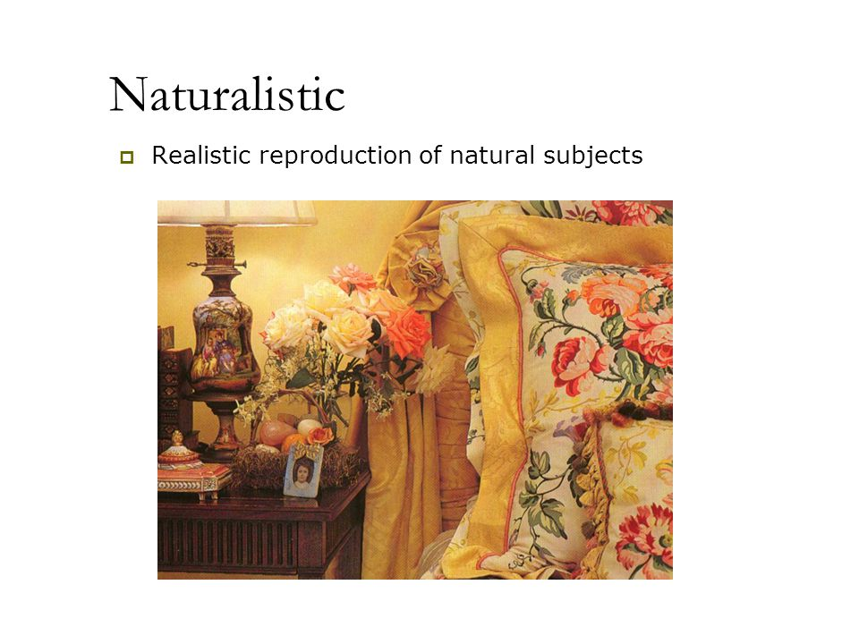 Naturalistic Realistic reproduction of natural subjects
