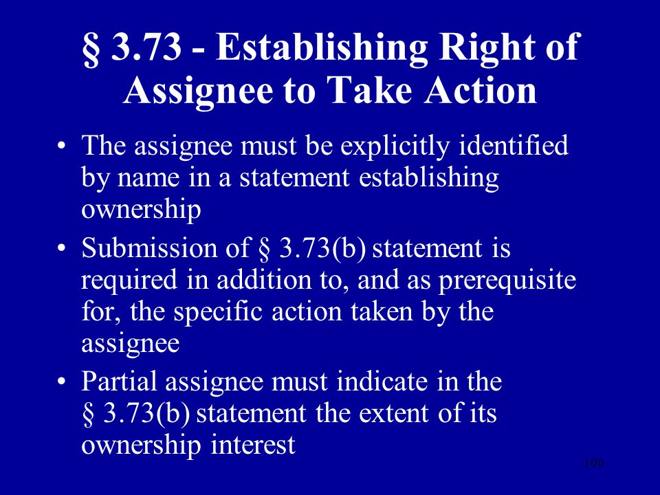 § 3.73 - Establishing Right of Assignee to Take Action