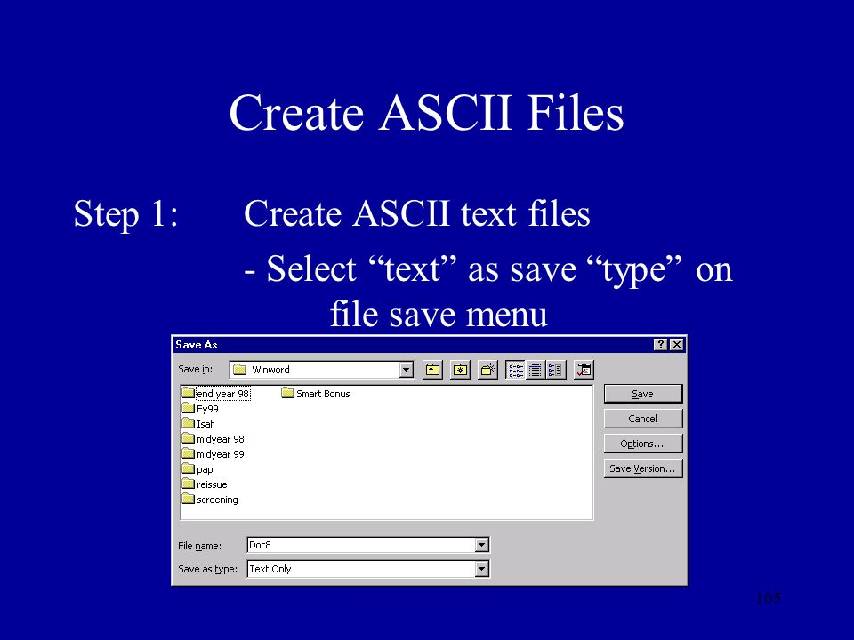 Create ASCII Files Step 1: Create ASCII text files
