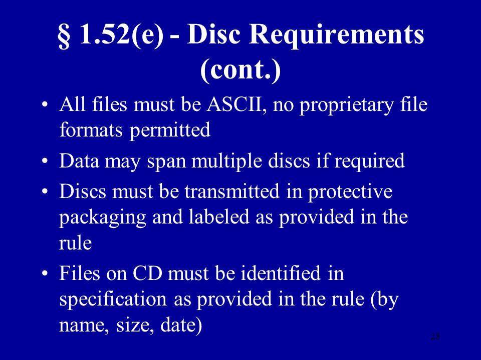 § 1.52(e) - Disc Requirements (cont.)