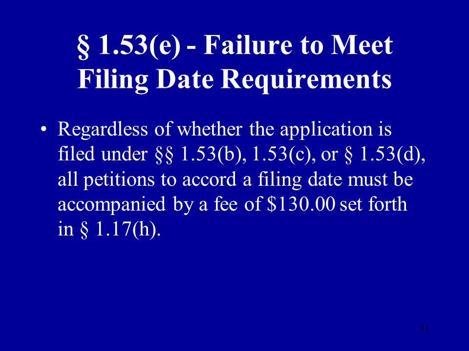 § 1.53(e) - Failure to Meet Filing Date Requirements