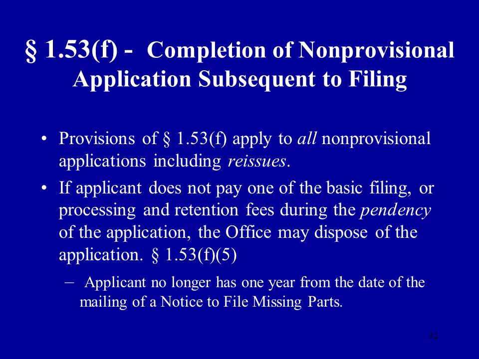 § 1.53(f) - Completion of Nonprovisional Application Subsequent to Filing