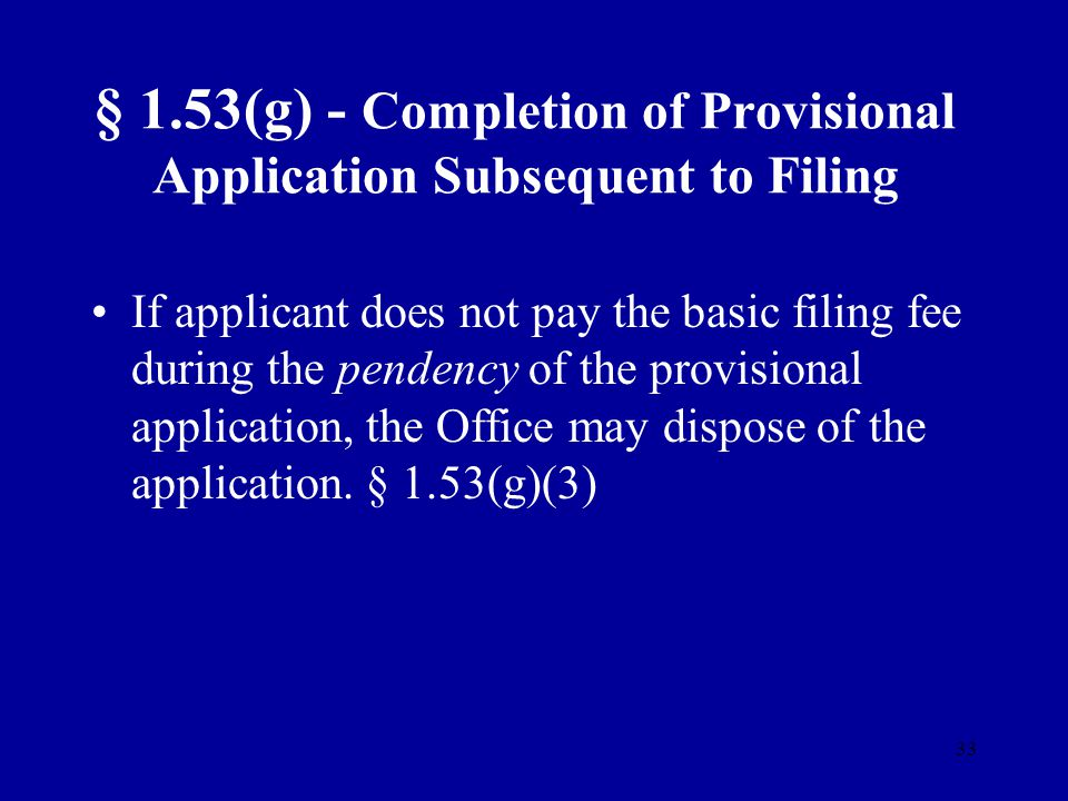 § 1.53(g) - Completion of Provisional Application Subsequent to Filing