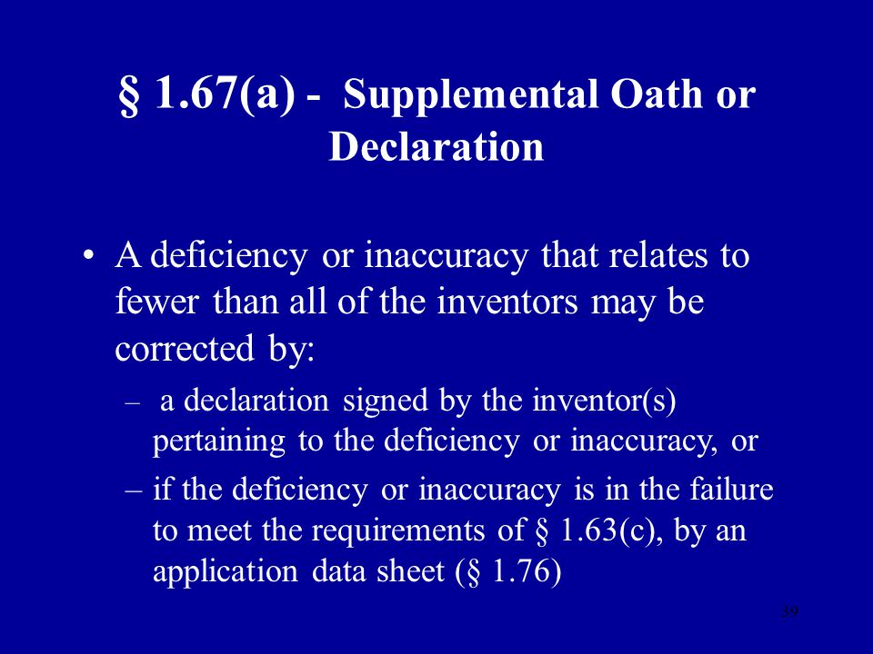 § 1.67(a) - Supplemental Oath or Declaration