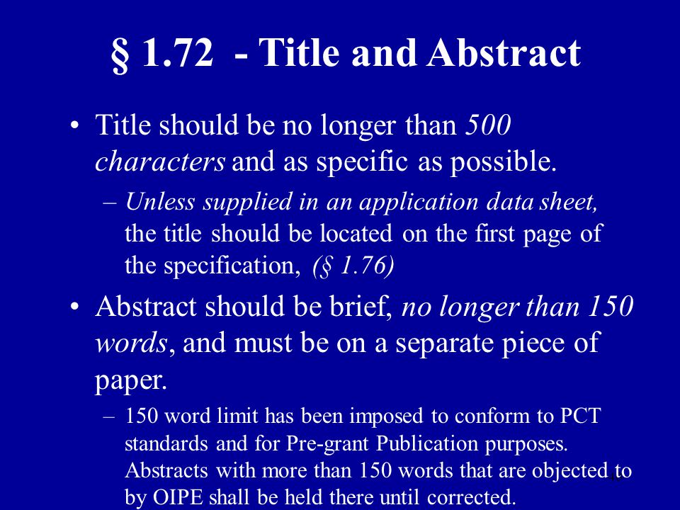 § 1.72 - Title and Abstract Title should be no longer than 500 characters and as specific as possible.