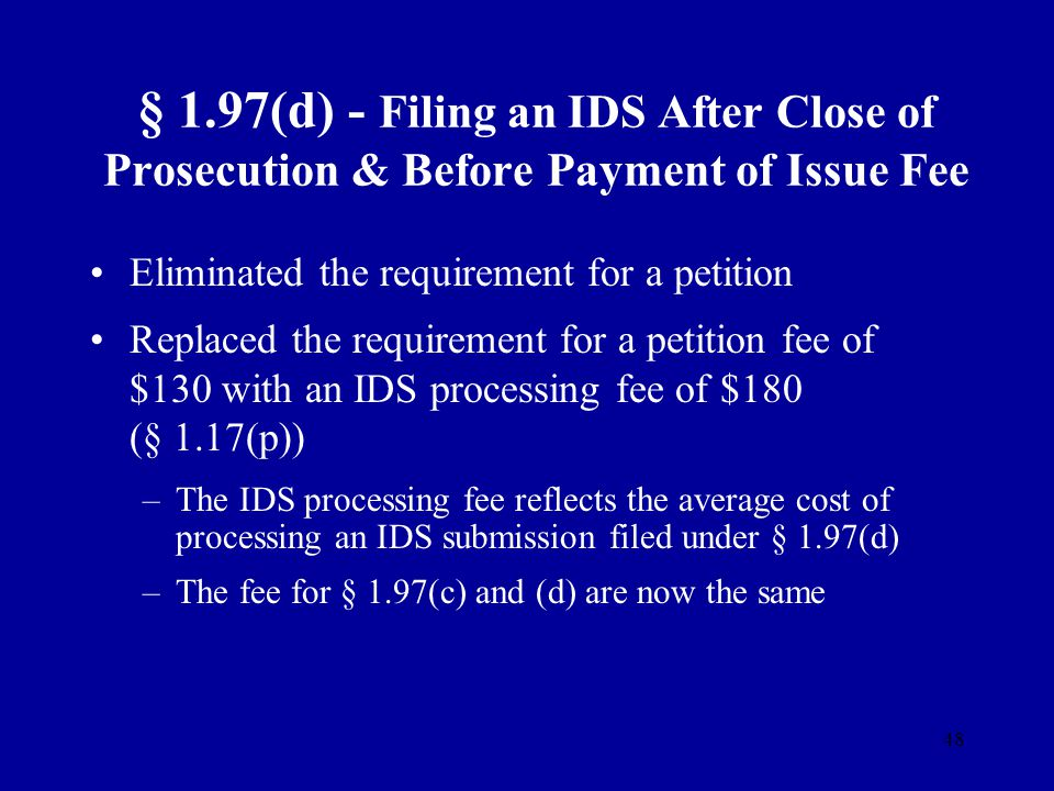 § 1.97(d) - Filing an IDS After Close of Prosecution & Before Payment of Issue Fee