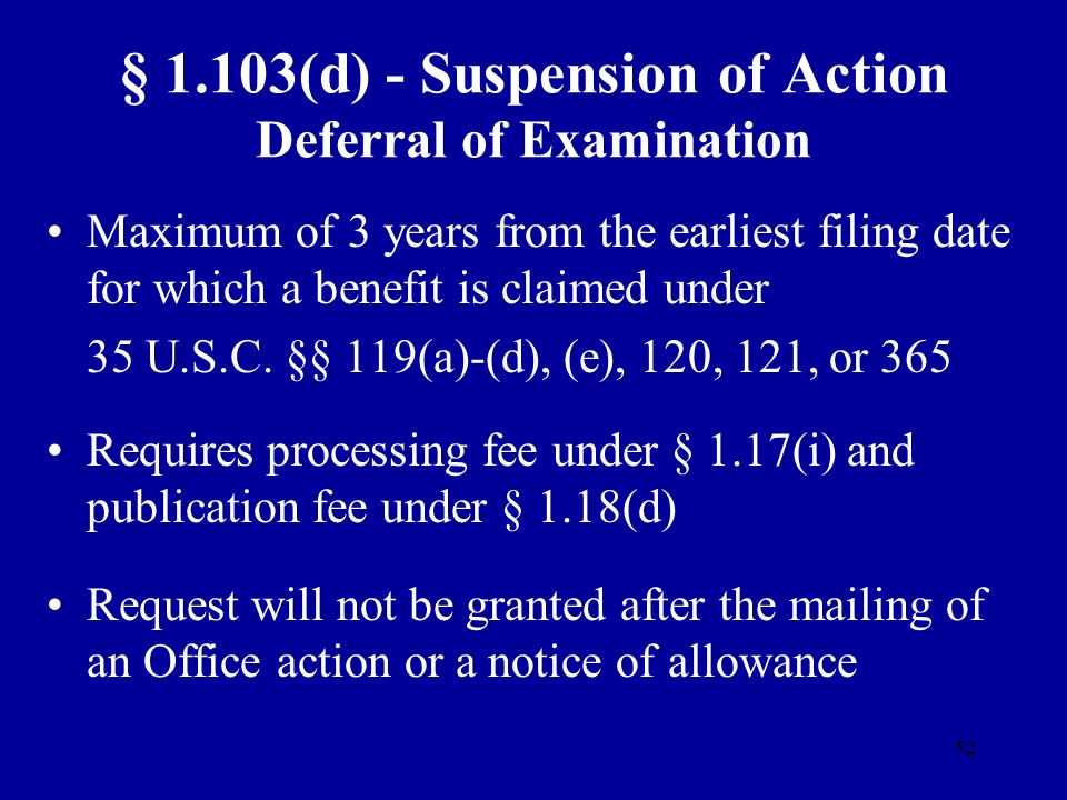 § 1.103(d) - Suspension of Action Deferral of Examination