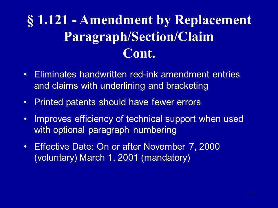 § 1.121 - Amendment by Replacement Paragraph/Section/Claim Cont.