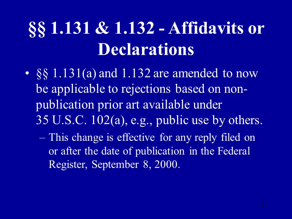 §§ 1.131 & 1.132 - Affidavits or Declarations