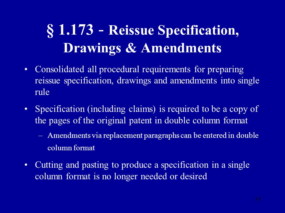 § 1.173 - Reissue Specification, Drawings & Amendments