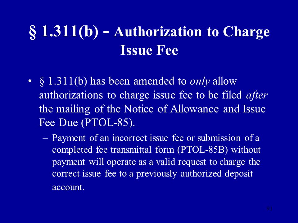 § 1.311(b) - Authorization to Charge Issue Fee