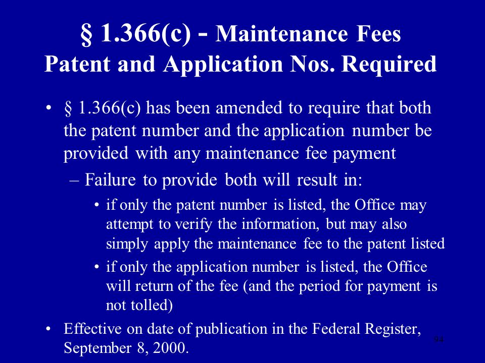 § 1.366(c) - Maintenance Fees Patent and Application Nos. Required