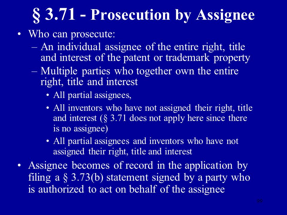 § 3.71 - Prosecution by Assignee