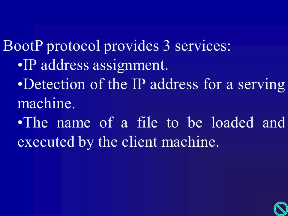 BootP protocol provides 3 services: