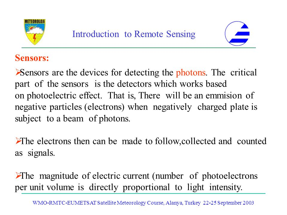 Sensors are the devices for detecting the photons. The critical