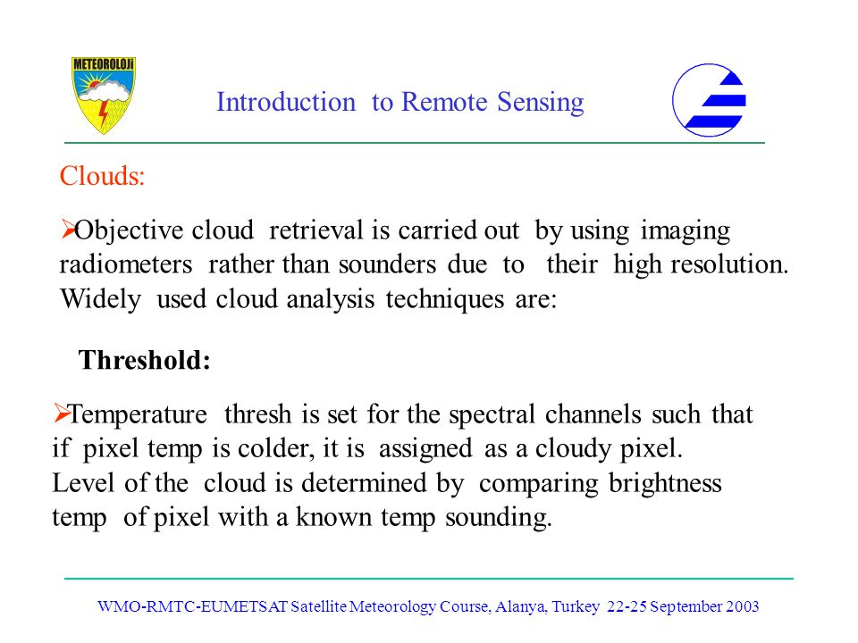 Objective cloud retrieval is carried out by using imaging