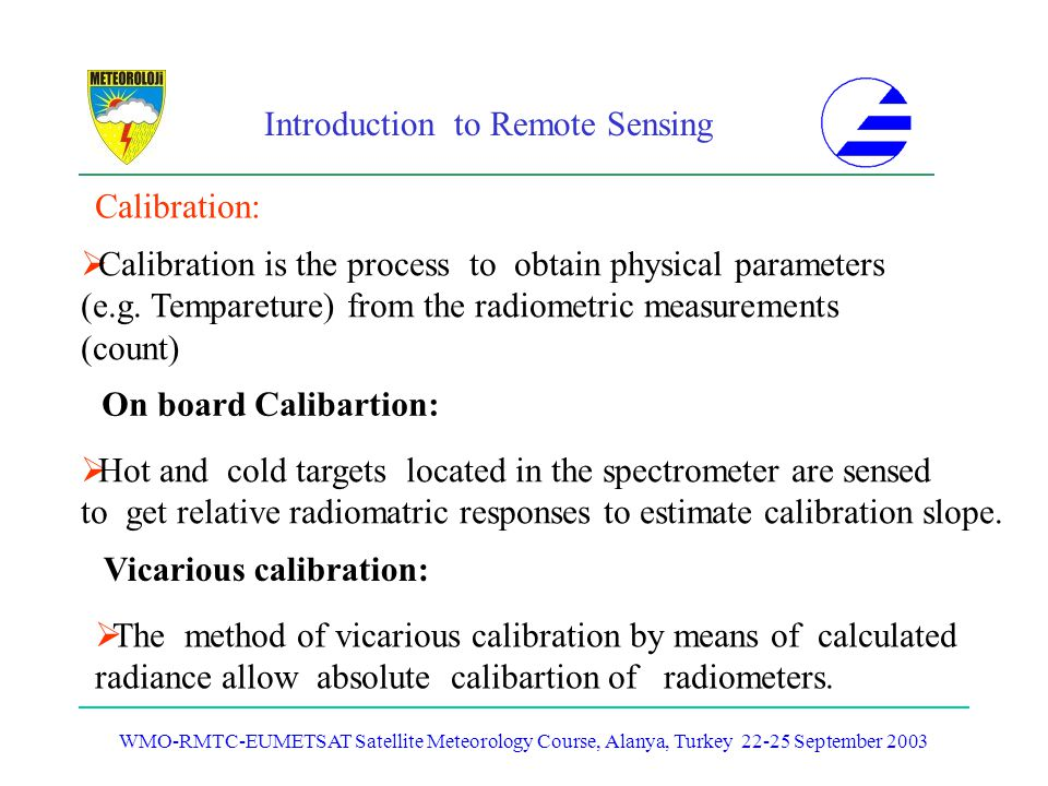 Calibration is the process to obtain physical parameters