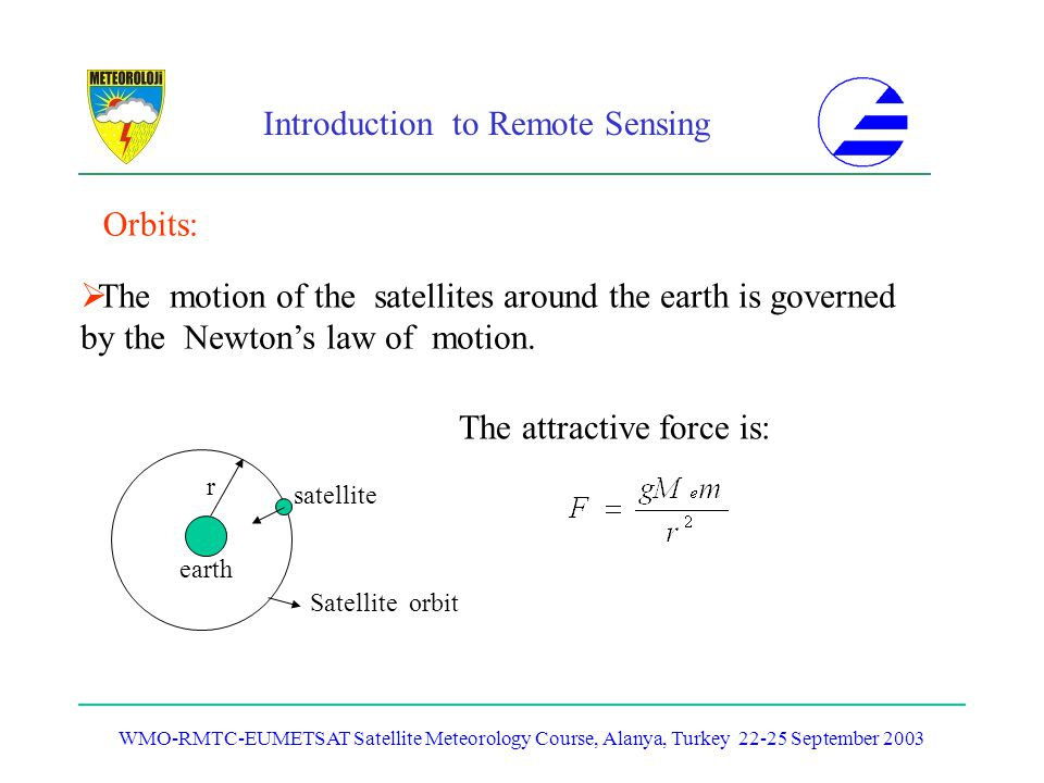 The motion of the satellites around the earth is governed